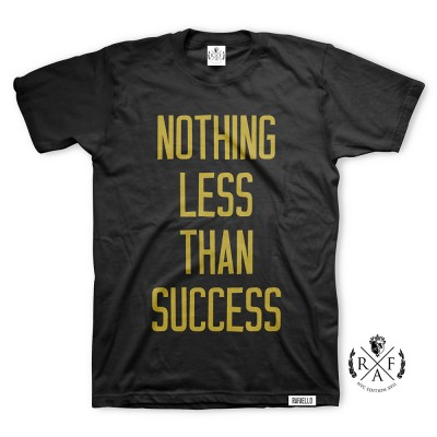 "RafaelloKings© ""NOTHING LESS THAN SUCCESS"" Graphic T-Shirt"