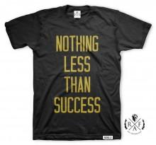 """RafaelloKings© """"NOTHING LESS THAN SUCCESS"""" Graphic T-Shirt"""